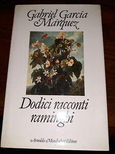Gabriel Garcia Marquez  dodici racconti raminghi Mondadori 1992 prima edizione