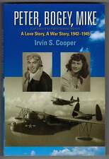 Peter, Bogey, Mike A Love Story, A War Story, 1942-1945 Irvin S. Cooper Signed