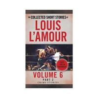 The Collected Short Stories of Louis L'Amour. Volume 6 by Louis L'Amour (author)