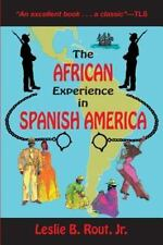 The African Experience in Spanish America: By Leslie B., Jr. Rout