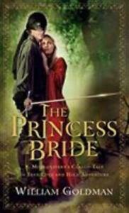 The Princess Bride: S. Morgenstern's Classic Tale of True Love and High Adventu