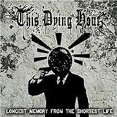 This Dying Hour - Longest Memory from the Shortest Life (New CD 2007) CSK120