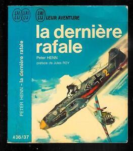 """Peter henn : La dernière rafale - N° A36/27 """" J'ai Lu Leur Aventure """""""