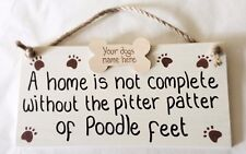 A home is not complete without the pitter patter of poodle feet, Personalised