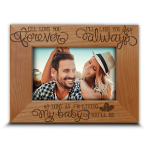I'll Love You Forever, I'll Like You For Always-Engraved Wood Frame