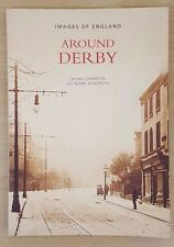 Images of England, Around Derby, by Alan Champion & Mark Edworthy, 2003