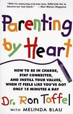 Parenting By Heart: How To Connect With Your Kids In The Face Of Too-ExLibrary