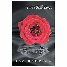Love's Reflections by Ian Harding (2013, Paperback)