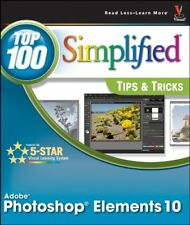 Photoshop Elements 10 Top 100 Simplified Tips and