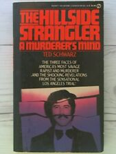 The Hillside Strangler: A Murderer's Mind by Ted Schwarz