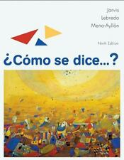 Como se dice...? (World Languages) by Jarvis, Ana, Lebredo, Raquel, Mena-Ayllon