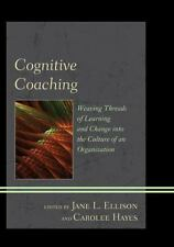Cognitive Coaching: Weaving Threads of Learning and Change into the Culture of a
