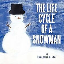 The Life Cycle of a Snowman (Paperback or Softback)