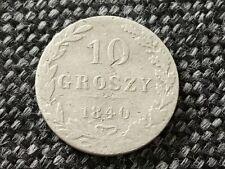 POLAND RUSSIA SILVER 10 GROSZY 1840