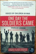 VOICES OF CHILDREN IN WAR ONE DAY THE SOLDIERS CAME  Charles London REFUGEE'S