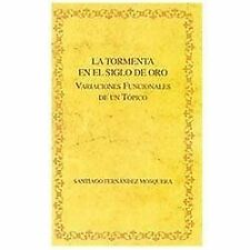 La Tormenta en el Siglo de Oro : Variaciones Funcionales de un Tópico by...