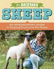 The Backyard Sheep   An Introductory Guide to Keeping Productive Pet Sheep BOOK