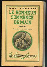 MAX SERVAIS LE BONHEUR COMMENCE DEMAIN ROMAN 1943 ILL. J. LEMPEREUR