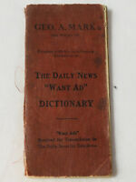 """George A. Mark The Daily News """"Want Ad"""" Dictionary 1910"""