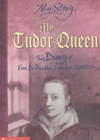 My Story: My Tudor Queen: The Diary of Eva De Puebla, London 1501 - 1513, Prince