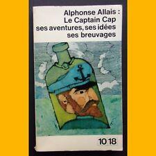 LE CAPTAIN CAP ses aventures ses idée ses breuvages 10/18 Alphonse Allais 1964
