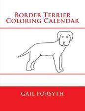 Border Terrier Coloring Calendar by Gail Forsyth (2015, Paperback)
