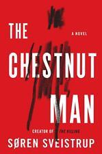 The Chestnut Man : A Novel by Soren Sveistrup (2019, Hardcover)