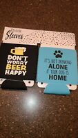 Set of 3 drink sleeves coozie Dont worry beer happy /Drinking alone dog k1