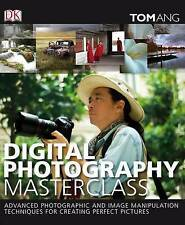 Digital Photography Masterclass: Advanced Photographic and Image-manipulation...