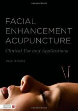 Facial Enhancement Acupuncture: Clinical Use and Application by Adkins New..