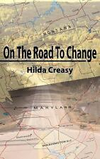 On the Road to Change by Hilda Creasy (2005, Paperback)