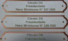 OK Heco Miniatures 1 plaque métal gravé numéroté Citroën DS Présidentielle