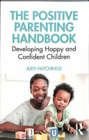 The Positive Parenting Handbook Developing happy and confident ... 9780367233815