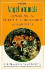 Angel Animals : Exploring Our Spiritual Connection with Animals by Allen J. Ande