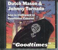 Dutch Mason & Johnny Tornado - Goodtimes-Live In Chilliwack at Goodtimes Caberet