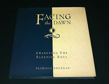 Facing the Dawn: Awakening the Sleeping Soul, By Patricia Brennan, HC/DJ Book