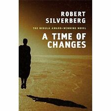 A Time of Changes: By Silverberg, Robert
