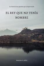 El Rey Que No Tenia Nombre by Marisa P. Baez (2016, Paperback)
