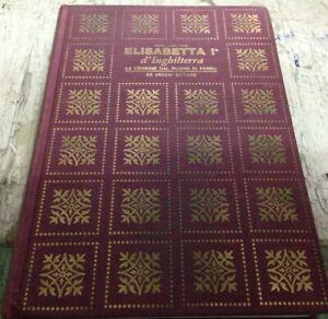 ELISABETTA I D'INGHILTERRA. LA VERGINE DAL PUGNO DI FERRO - 1965 De Vecchi