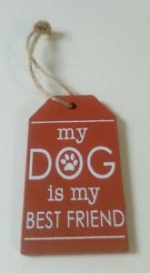 My Dog Is My Best Friend  -  Mini Wooden Dog Hanging Sign