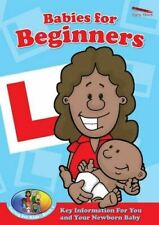 Lee, Caroline, Babies for Beginners: Key Information for You and Your Newborn Ba