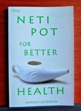 The Neti Pot for Better Health by Adolf Hungrywolf & Warren Jefferson 2005 *New
