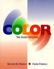 NEW - Color: The Secret Influence by Fehrman, Kenneth R.; Fehrman, Cherie