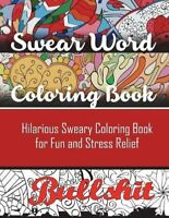 Adult Relief Coloring Designs Stress Irreverent Relax Book Swear Word Hilario...