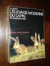 L'ELEVAGE MODERNE DU LAPIN - 94 consultations utiles - G. Lissot 1960 - c