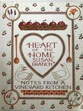 Susan Branch-  HEART OF THE HOME- NEW! Notes from a VINEYARD KITCHEN!- NEW!
