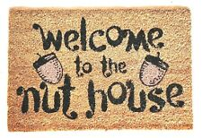 """WELCOME TO THE NUT HOUSE"" -  Natural Coir Rubber Back Non Slip Doormat"
