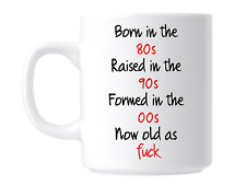 Born In the 80s Funny Rude  Swear Gift Coffee Cup Mug