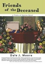Friends of the Deceased: A Trials of Katrina Novel by Ami Moore (Paperback,...