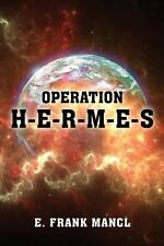 Operation H-E-R-M-e-S by Gene Mancl (2014, Paperback)